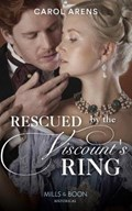 Rescued By The Viscount's Ring   Carol Arens  