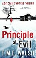 The Principle Of Evil   T. M. E. Walsh  