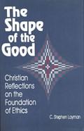Shape of the Good | C. Stephen Layman |