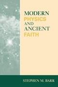 Modern Physics And Ancient Faith | Stephen M. Barr |