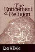 Enticement of Religion   Kees W. Bolle  