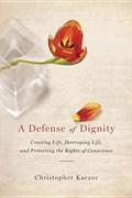 Defense of Dignity | Christopher Kaczor |