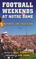 Football Weekends at Notre Dame   Bill Schmitt  