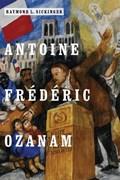 Antoine Frederic Ozanam   Raymond L. Sickinger  