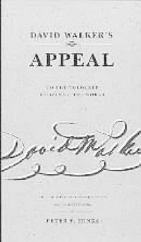 David Walker's Appeal | Walker, David ; Hinks, Peter P. |