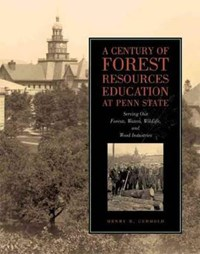A Century of Forest Resources Education at Penn State | Henry D. Gerhold |