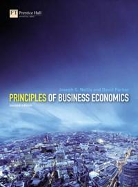 Principles of Business Economics   Joseph Nellis ; David Parker  