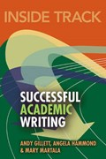 Inside Track to Successful Academic Writing | Gillett, Andy ; Hammond, Angela ; Martala, Mary |