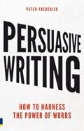 Persuasive Writing   Peter Frederick  
