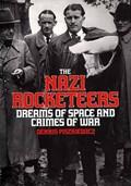 The Nazi Rocketeers | Dennis Piszkiewicz |