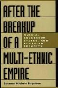 After the Breakup of a Multi-Ethnic Empire   Susanne M. Birgerson  