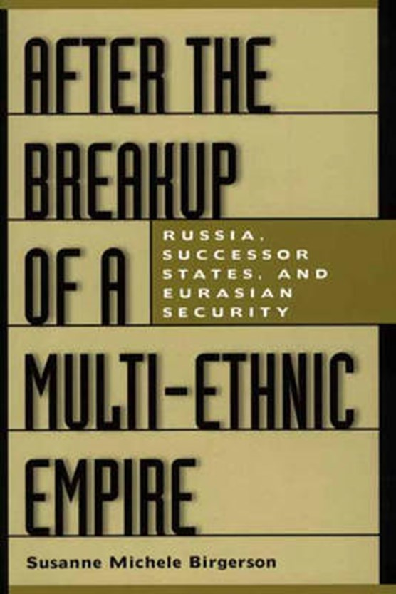 After the Breakup of a Multi-Ethnic Empire
