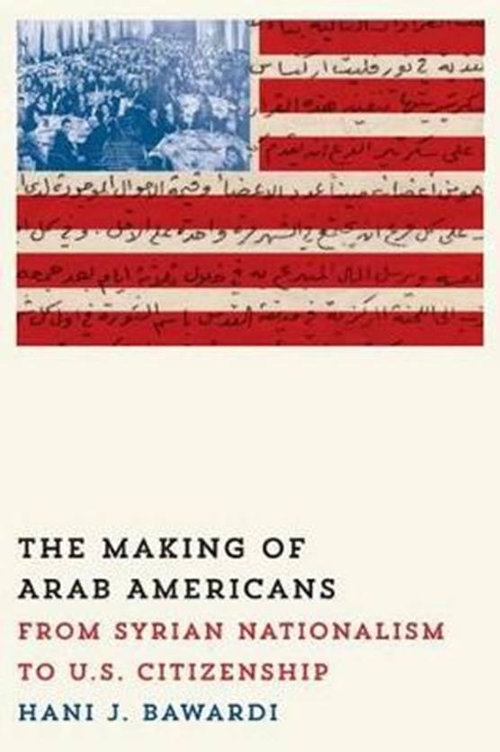 The Making of Arab Americans