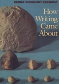 How Writing Came About | Denise Schmandt-Besserat |
