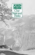 Our National Parks | John Muir |