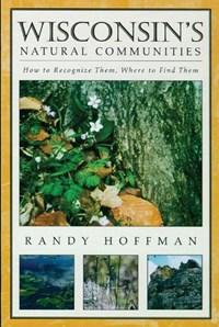 Wisconsin's Natural Communities | Randy Hoffman |