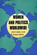 Women and Politics Worldwide   Nelson, Barbara J. ; Chowdhury, Najma  