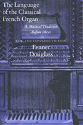 The Language of the Classical French Organ   Fenner Douglass  