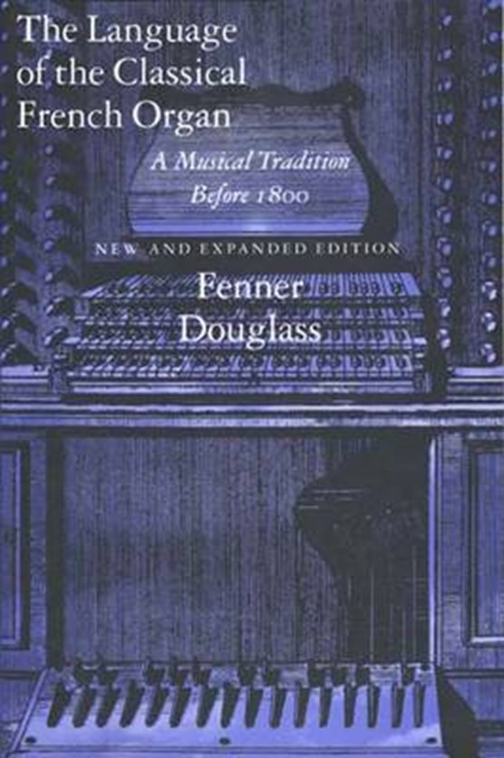 The Language of the Classical French Organ