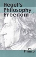 Hegel's Philosophy of Freedom   Paul Franco  