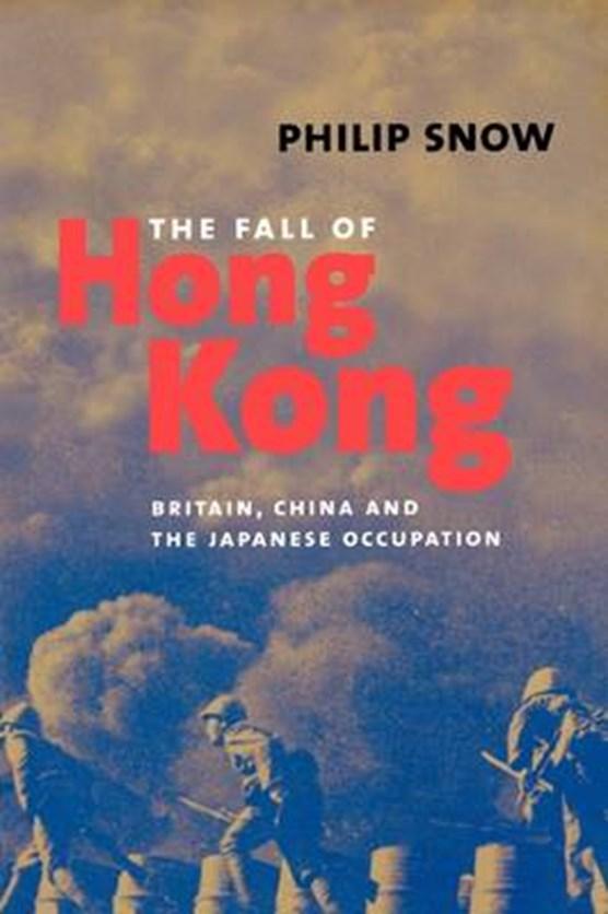 The Fall of Hong Kong - Britain, China and the Japanese Occupation