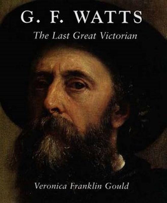 G.F Watts - The Last Great Victorian