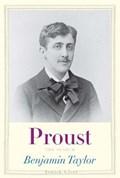 Proust   Benjamin Taylor  