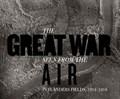 The Great War Seen from the Air | Stichelbaut, Birger ; Chielens, Piet |