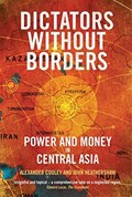 Dictators without borders | Cooley, Alexander A. ; Heathershaw, John |
