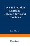 Love & Tradition   Egon Mayer  