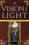 A Vision of Light   Judith Merkle Riley  