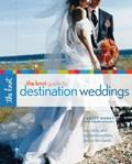 The Knot Guide to Destination Weddings   Roney, Carley ; Gregoli, Joann  