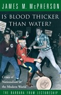 Is Blood Thicker Than Water?   James M. McPherson  