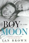 The Boy in the Moon | Ian Brown |