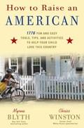 How to Raise an American | Myrna Blyth ; Chriss Winston |