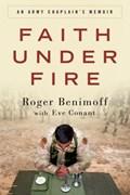 Faith Under Fire   Roger Benimoff ; Eve Conant  