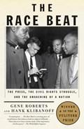 The Race Beat   Gene Roberts ; Hank Klibanoff  