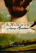 A Walk with Jane Austen | Lori Smith |
