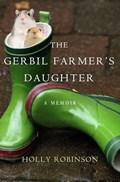 The Gerbil Farmer's Daughter | Holly Robinson |