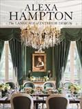 Alexa Hampton: The Language of Interior Design | Alexa Hampton |