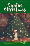 Canine Christmas   Deborah Adams ; Melissa Cleary ; Mark Graham ; Patricia Guiver  
