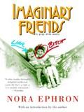 Imaginary Friends   Nora Ephron  