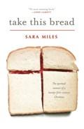 Take This Bread | Sara Miles |