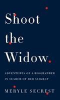 Shoot the Widow   Meryle Secrest  