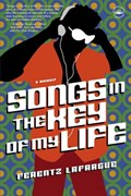 Songs in the Key of My Life | Ferentz Lafargue |