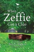 When Zeffie Got a Clue | Peggy Darty |