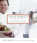David Burke's New American Classics   David Burke ; Judith Choate  