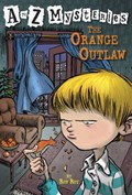 A to Z Mysteries: The Orange Outlaw | Ron Roy |