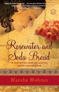 Rosewater and Soda Bread | Marsha Mehran |