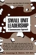 Small Unit Leadership   Dandridge M. Malone  